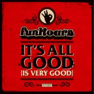 "CD SINGLE: ""It's All Good (Is Very Good)"" (Available on iTunes now)"
